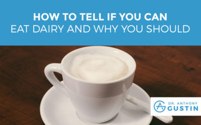 How To Tell If You Can Eat Dairy and Why You Should