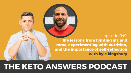 049: Kyle Kingsbury – Life Lessons from Fighting UFC and MMA, Experimenting with Nutrition, and the Importance of Self-Reflection