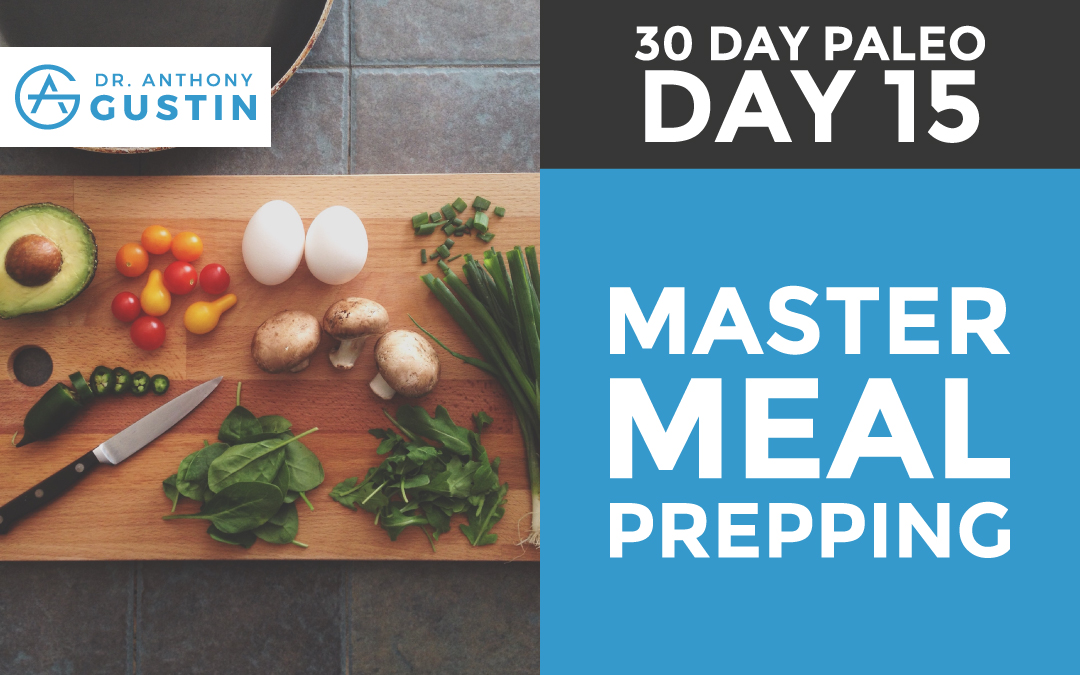 30 Day Paleo: Day Fifteen – Master Meal Prepping