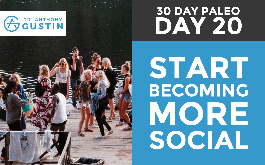 30 Day Paleo: Day Twenty – Start Becoming More Social
