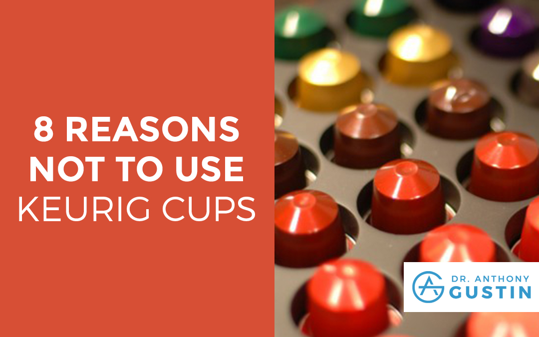 8 Reasons Not To Use Keurig Cups