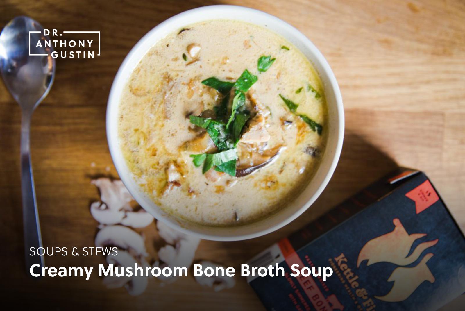 Creamy Mushroom Bone Broth Soup