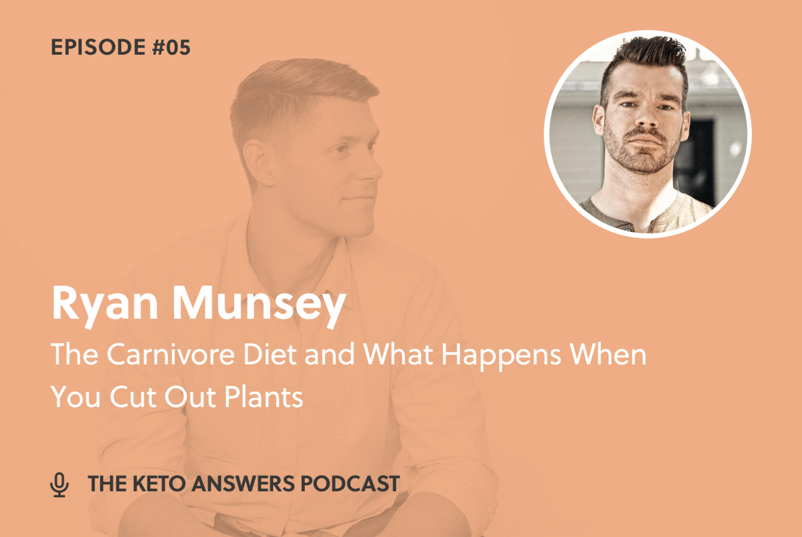 005: The Carnivore Diet and What Happens When You Cut Out Plants – Ryan Munsey