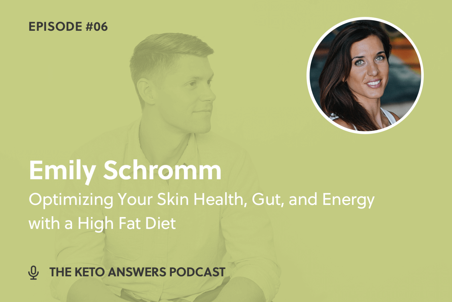 006: Optimizing Your Skin Health, Gut, and Energy with a High Fat Diet - Emily Schromm