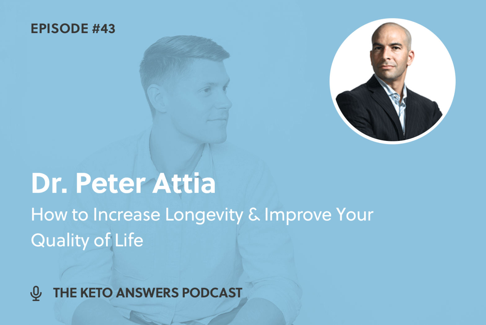 043: Dr. Peter Attia – How to Increase Longevity & Improve Your Quality of Life